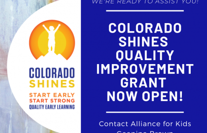 Colorado Shines Quality Improvement Grant NOW OPEN! New Eligibility Criteria Allows More Programs to Engage!