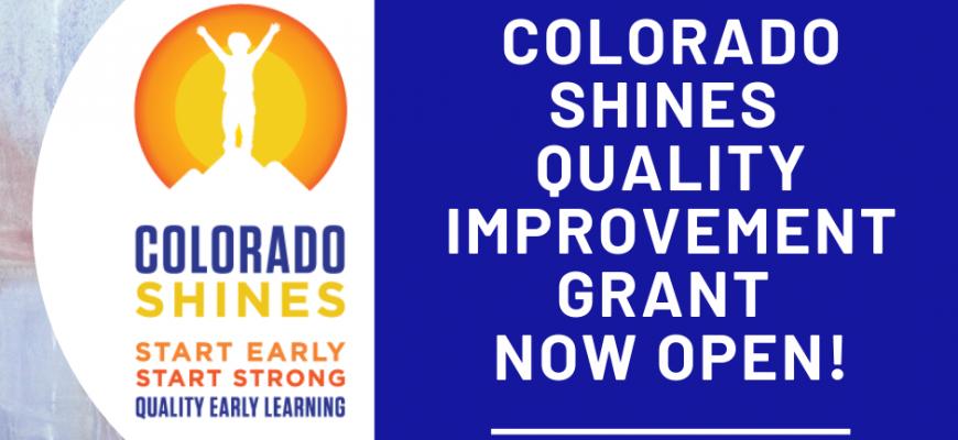 Colorado Shines Quality Improvement Grant NOW OPEN!